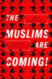 The Muslims Are Coming! : Islamophobia, Extremism, and the Domestic War on Terro, book cover - The Muslims Are Coming! : Islamophobia, Extremism, and the Domestic War on Terror