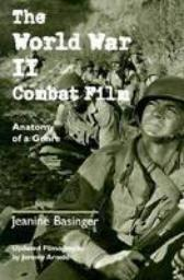 The World War II Combat Film: Anatomy of a Genre, book cover - The World War II Combat Film: Anatomy of a Genre