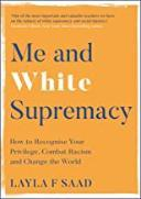 Me and white supremacy,